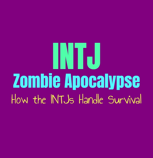 INTJ Zombie Apocalypse: How the INTJs Handle Survival