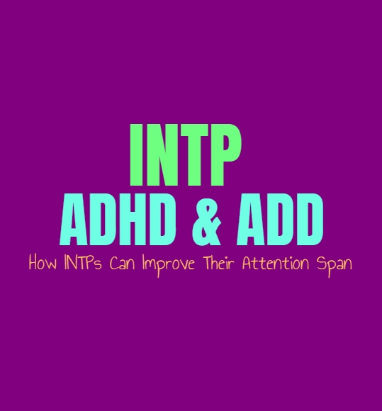 INTP ADHD & ADD: How INTPs Can Improve Their Attention Span