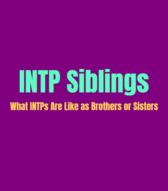 INTP Brother or Sister: What INTPs are Like as a Sibling