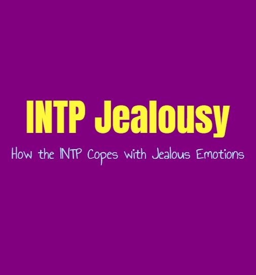 INTP Jealousy: How the INTP Copes with Jealous Emotions