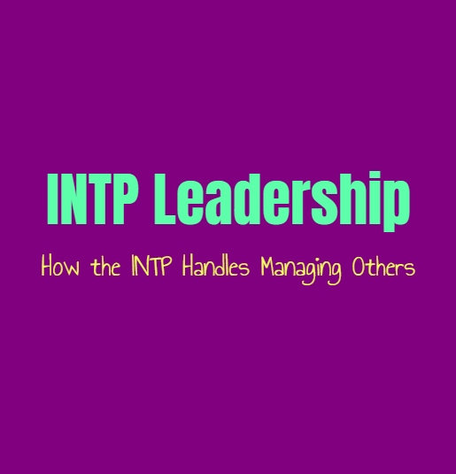 INTP Leadership: How the INTP Handles Managing Others