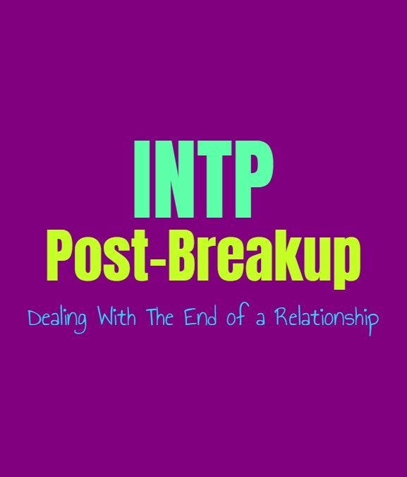 INTP Post-Breakup: Dealing With The End of a Relationship