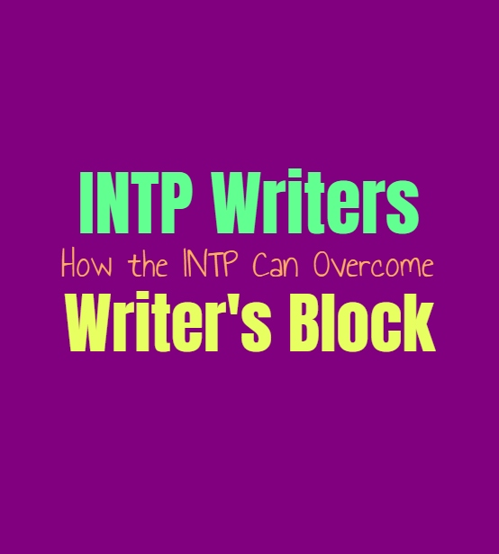 INTP Writers: How the INTP Can Overcome Writer's Block