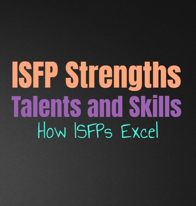 ISFP Strengths, Talents and Skills: How ISFPs Excel