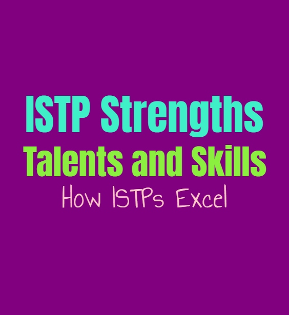 ISTP Strengths, Talents and Skills: How ISTPs Excel