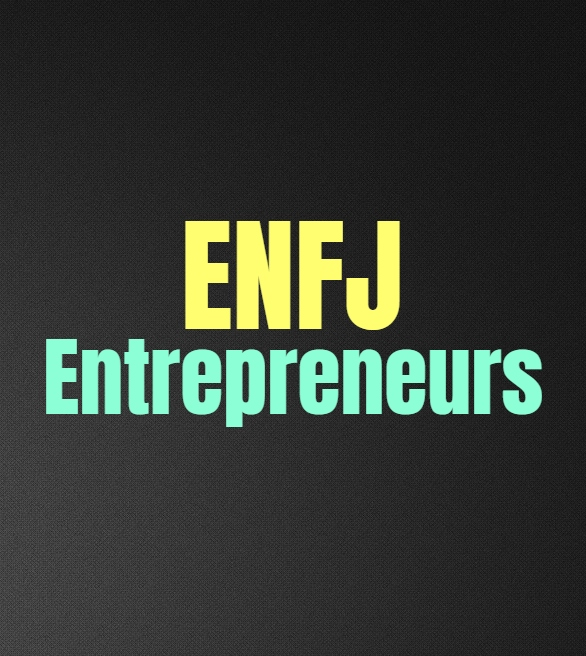 ENFJ Entrepreneurs: The Pros and Cons of Being an ENFJ Entrepreneur