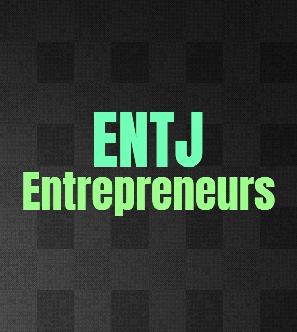 ENTJ Entrepreneurs: The Pros and Cons of Being an ENTJ Entrepreneur
