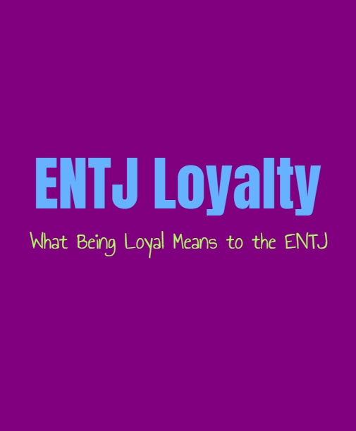 ENTJ Loyalty: What Being Loyal Means to the ENTJ