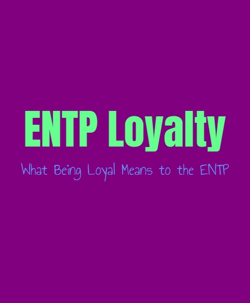 ENTP Loyalty: What Being Loyal Means to the ENTP