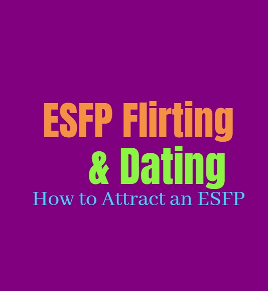 ESFP Flirting & Dating: How to Attract an ESFP