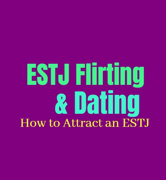 ESTJ Flirting & Dating: How to Attract an ESTJ