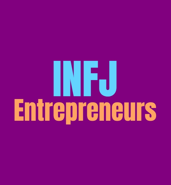 INFJ Entrepreneurs: The Pros and Cons of Being an INFJ Entrepreneur