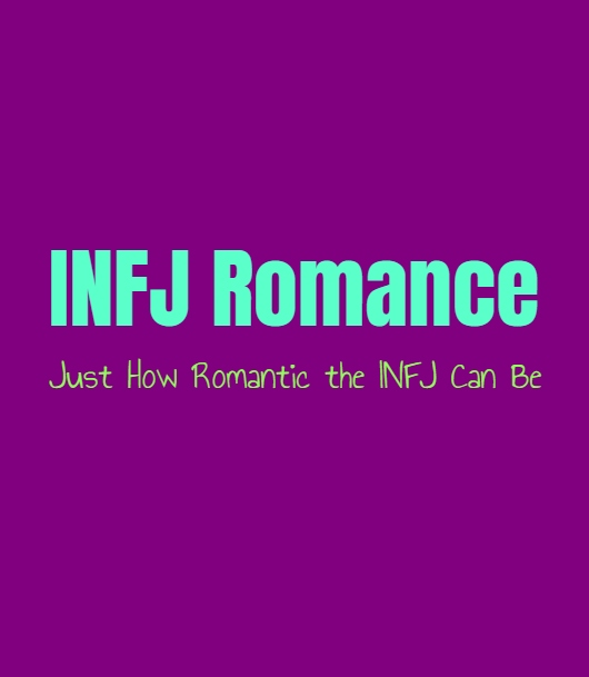 INFJ Romance: Just How Romantic the INFJ Can Be