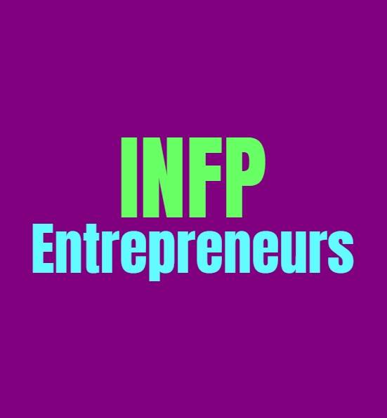 INFP Entrepreneurs: The Pros and Cons of Being an INFP Entrepreneur