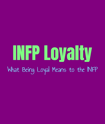 INFP Loyalty: What Being Loyal Means to the INFP