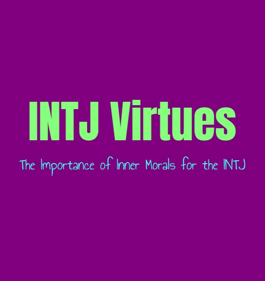 INTJ Virtues: The Importance of Inner Morals for the INTJ