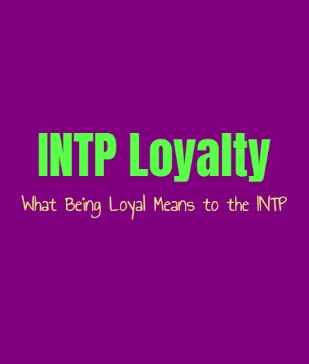 INTP Loyalty: What Being Loyal Means to the INTP