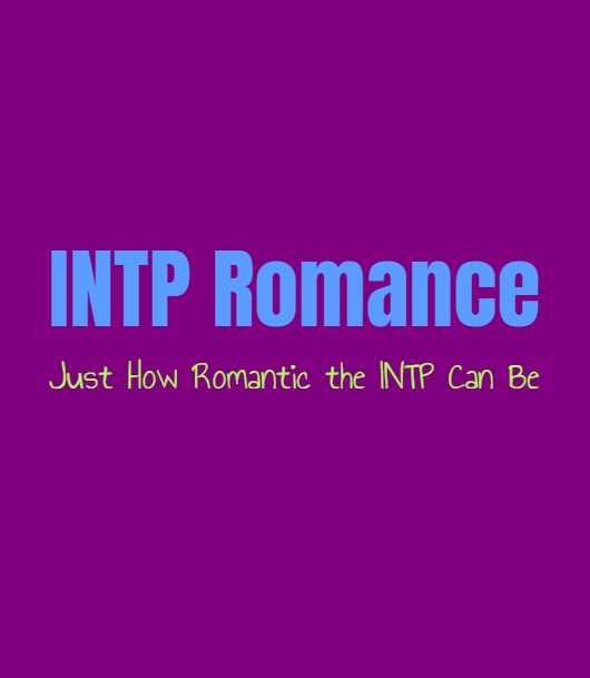 INTP Romance: Just How Hopeless Romantic the INTP Can Be