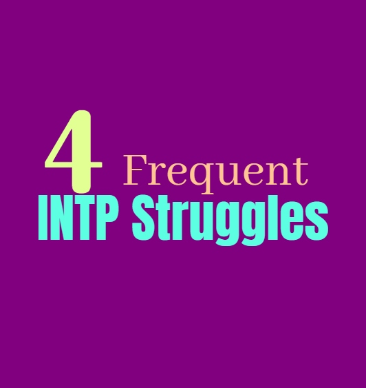 4 Frequent INTP Struggles Which They Experience In Life
