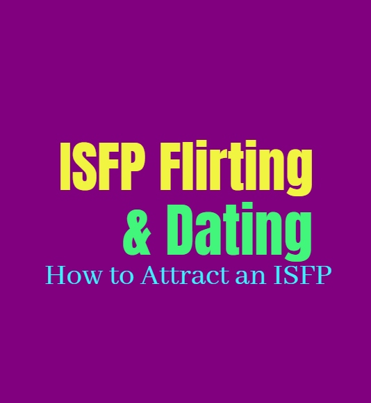 ISFP Flirting & Dating: How to Attract an ISFP