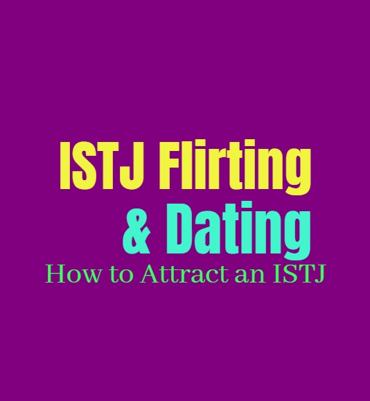 ISTJ Flirting & Dating: How to Attract an ISTJ