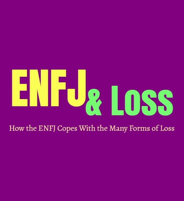 ENFJ Loss: How the ENFJ Copes With the Many Forms of Loss