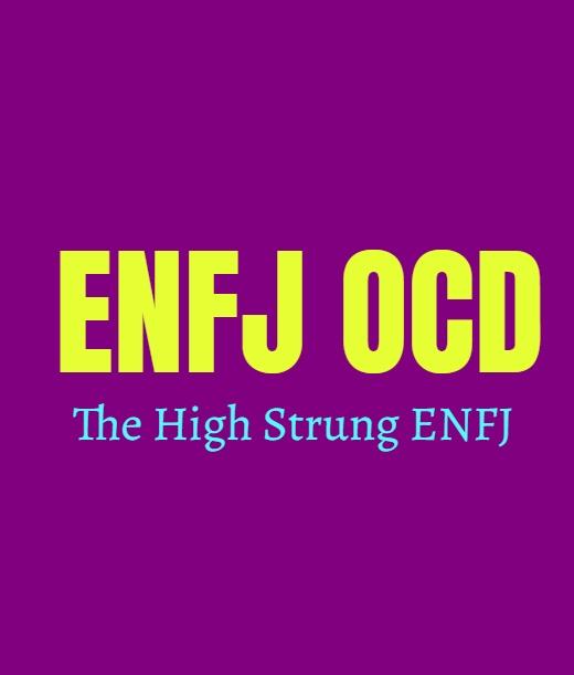 ENFJ OCD: The High Strung ENFJ