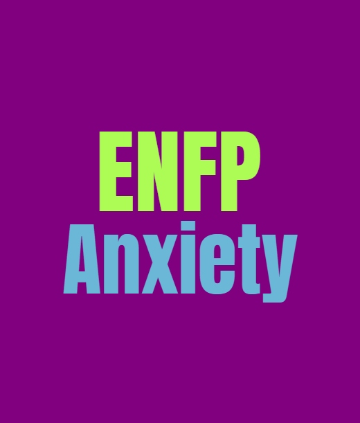 ENFP Anxiety: Dealing with the Many Forms of Anxiety