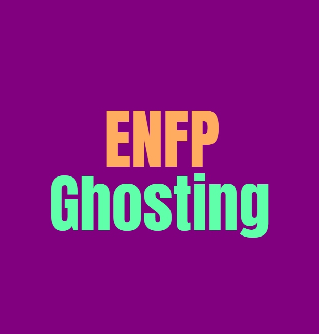 ENFP Ghosting: How they Deal with Ghosting People and Being Ghosted