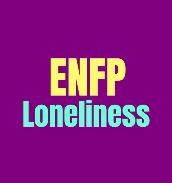 ENFP Loneliness: What Makes the ENFP Lonely