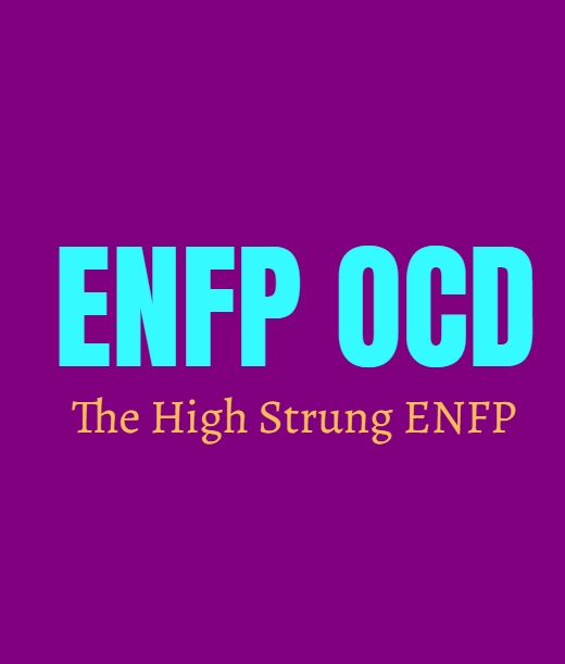 ENFP OCD: The High Strung ENFP