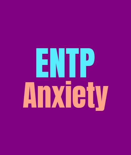 ENTP Anxiety: Dealing with the Many Forms of Anxiety