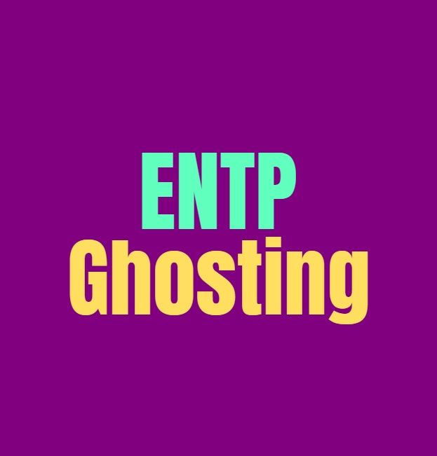 ENTP Ghosting: How they Deal with Ghosting People and Being Ghosted