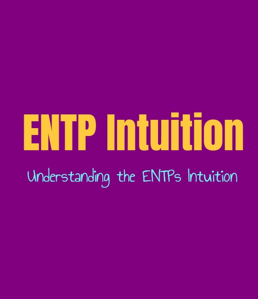 ENTP Intuition: Understanding the ENTPs Sense of Intuition