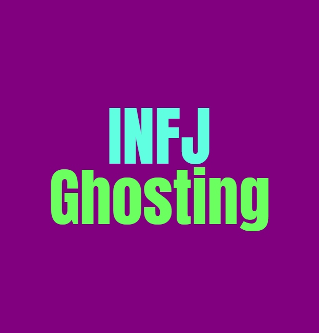 INFJ Ghosting: How they Deal with Ghosting People and Being Ghosted