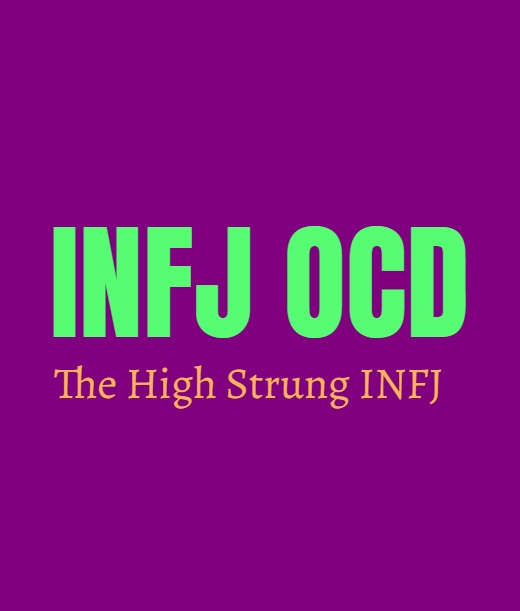 INFJ OCD: The High Strung INFJ