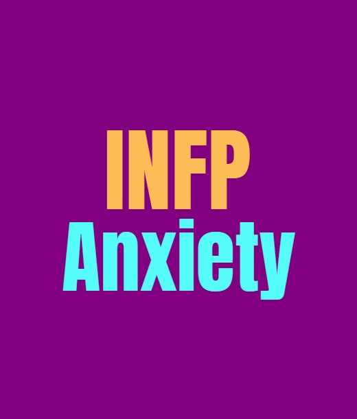 INFP Anxiety: Dealing with the Many Forms of Anxiety