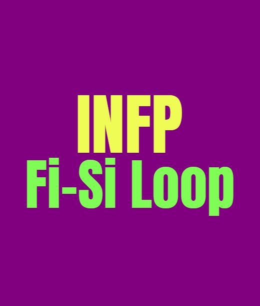 INFP Fi-Si Loop: What It Means and How to Break Free