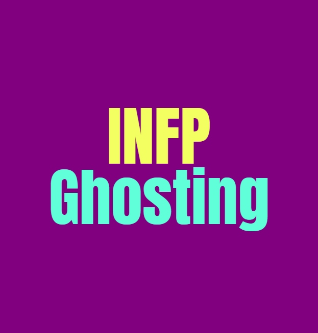 INFP Ghosting: How they Deal with Ghosting People and Being Ghosted