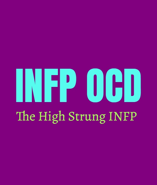 INFP OCD: The High Strung INFP