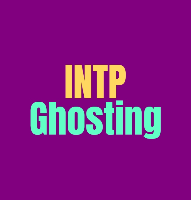 INTP Ghosting: How they Deal with Ghosting People and Being Ghosted