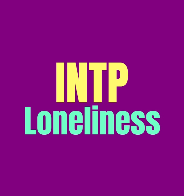 INTP Loneliness: Why INTPs Feel So Lonely