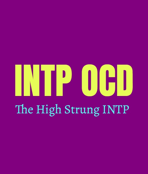 INTP OCD: The High Strung INTP