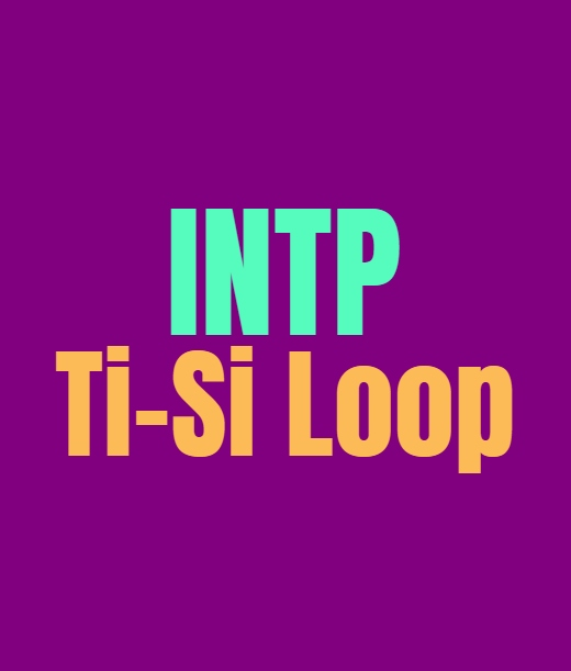 INTP Ti-Si Loop: What It Means and How to Break Free