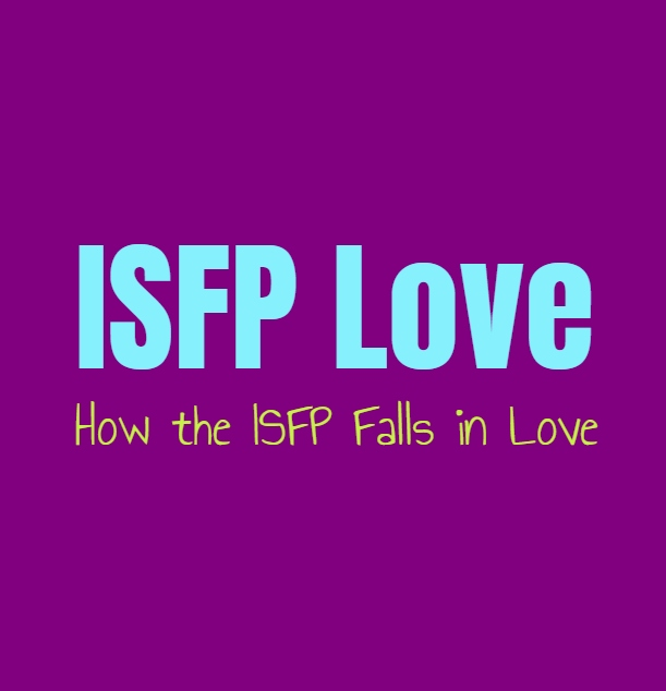ISFP Love: How the ISFP Falls in Love