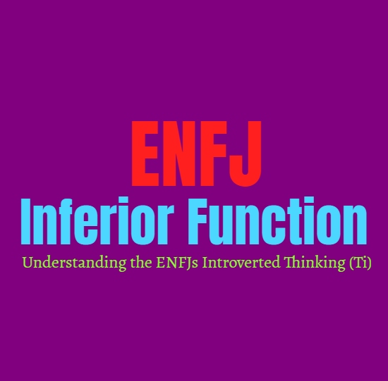 ENFJ Inferior Function: Understanding the ENFJs Introverted Thinking (Ti)