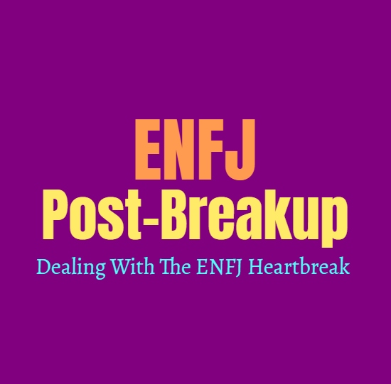 ENFJ Post-Breakup: Dealing With The ENFJ Heartbreak