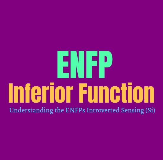 ENFP Inferior Function: Understanding the ENFPs Introverted Sensing (Si)