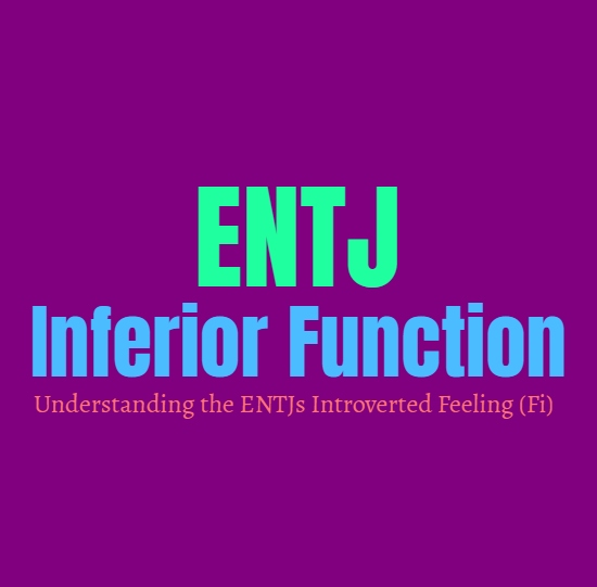 ENTJ Inferior Function: Understanding the ENTJs Introverted Feeling (Fi)