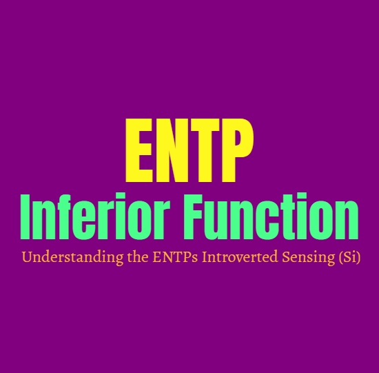 ENTP Inferior Function: Understanding the ENTPs Introverted Sensing (Si)